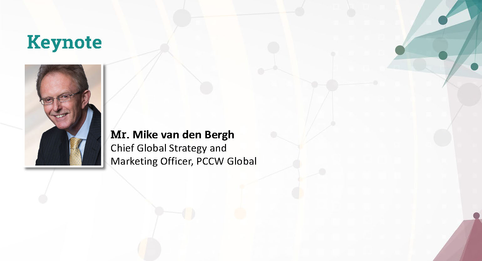 Keynote by Mr. Mike van den Bergh, the Chief Global Strategy and Marketing Officer, PCCW Global